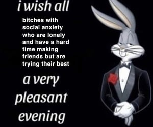 bugs bunny, pleasant evening, and social anxiety image