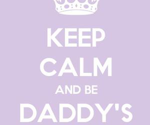 keep calm, princess, and daddy image