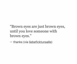 quotes, brown eyes, and feelings image