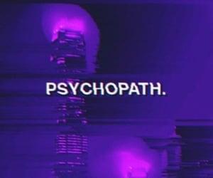 Psycho, psychopath, and purple image