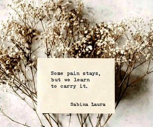 some pain stays and we learn to carry it image