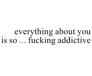 everything, addictive, and quote image