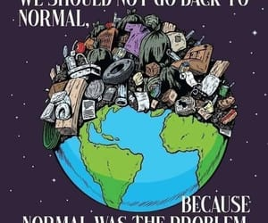 save mother earth, is it too late?, and normal was the problem image