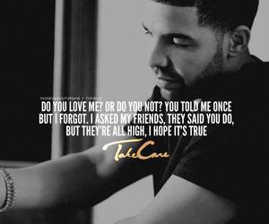 Drake, quote, and love image