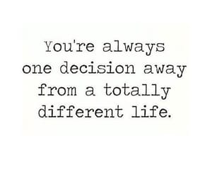 one decision away and a totally different life image