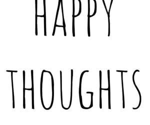happy thoughts, bring them in, and let them in image