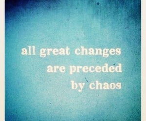 change, chaos, and text image