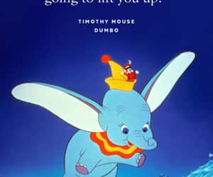 disney, quotes, and dumbo image