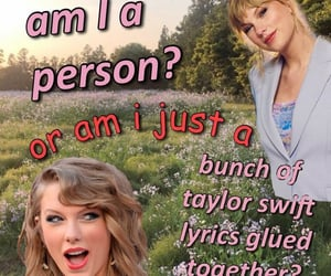 meme, Taylor Swift, and am i a person image