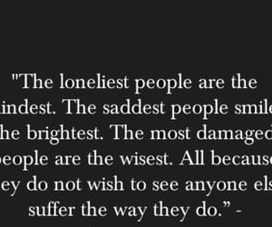 the saddest people, the wisest, and the loneliest people image