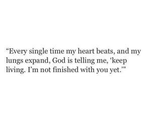 keep living, every single time, and my heart beats image