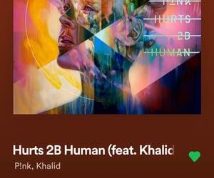 P!nk, khalid, and hurts 2b human image