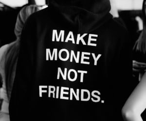 money, friends, and black and white image