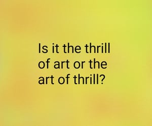 quote words, art thrill, and yellow golden image