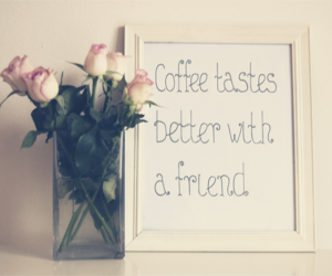 quote, coffee, and friends image