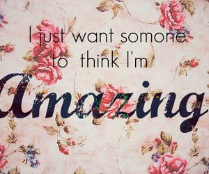 amazing, quote, and flowers image