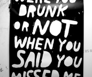 drunk, miss, and quote image
