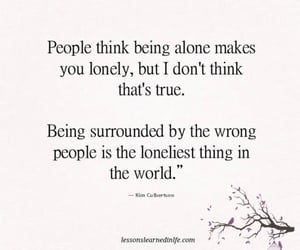better alone than being in bad company