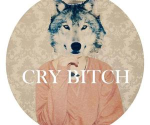 bitch, cry, and wolf image