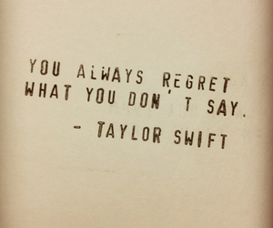 Taylor Swift, quotes, and regret image