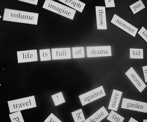 drama, life, and text image