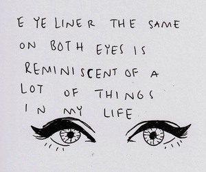 quotes, eyeliner, and eyes image