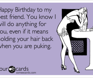 Funny Birthday Messages To A Best Friend On We Heart It