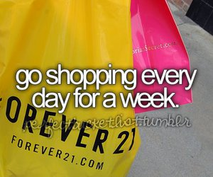 shopping, before i die, and forever 21 image
