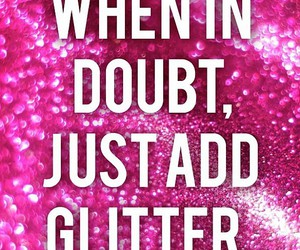 glitter, pink, and quotes image