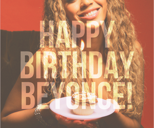 beyoncé, happy birthday, and birthday image