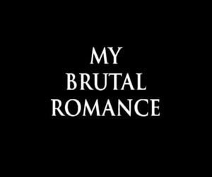 romance, brutal, and my chemical romance image