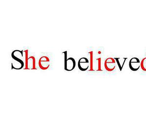 believe, she, and he image