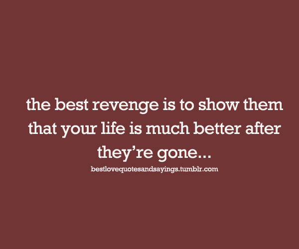 Quotes About Revenge | Life Quotes Best Revenge Chalknot Com On We Heart It