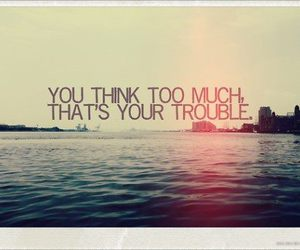 quotes, think, and trouble image