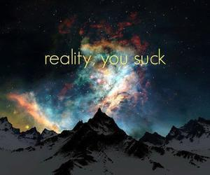 reality, sucks, and text image