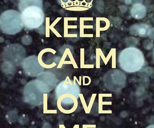 keep calm, love me, and photo image