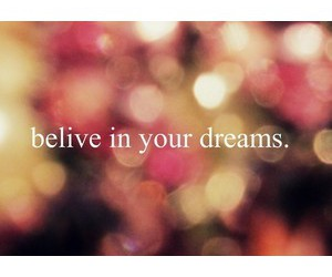 believe, dreams, and photos image