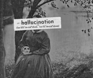 hallucination and black and white image