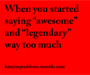 awesome, funny, and himym problems image