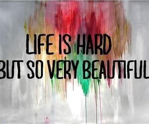 life, beautiful, and hard image