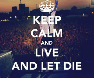 Paul McCartney, keep calm, and live and let die image