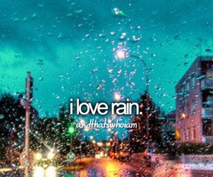 rain, and thats who i am, and text image