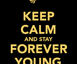 young, keep calm, and forever image