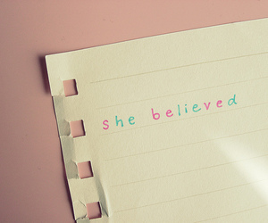 quote, believe, and she believed image