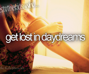 daydreaming, quotes, and herestothekids image