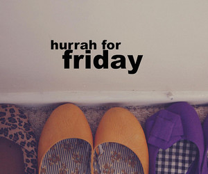 friday, shoes, and text image