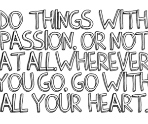 passion, heart, and quotes image