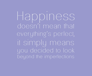 happiness, imperfections, and quotes image