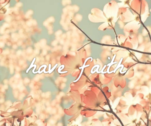 flowers, faith, and quote image