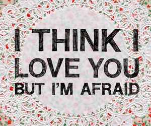 love, text, and afraid image